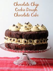 Frugal Foodie Mama: Chocolate Chip Cookie Dough Chocolate Cake