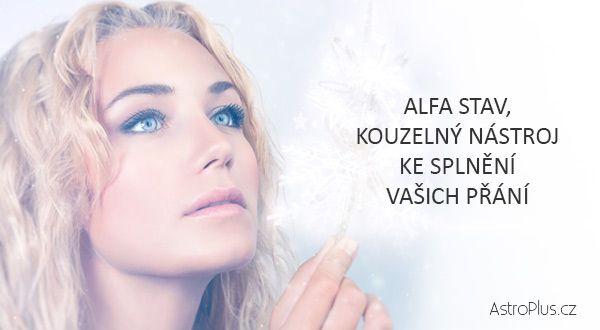 Alfa stav, kouzelný nástroj ke splnění vašich přání | AstroPlus.cz