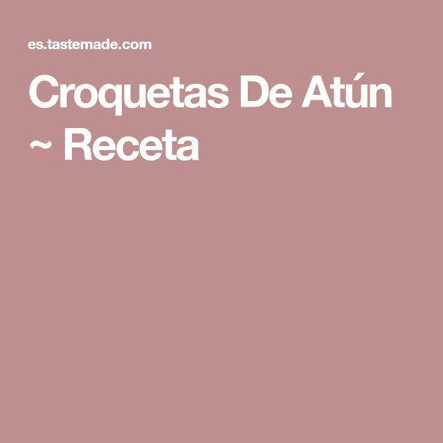 Croquetas De Atún ~ Receta