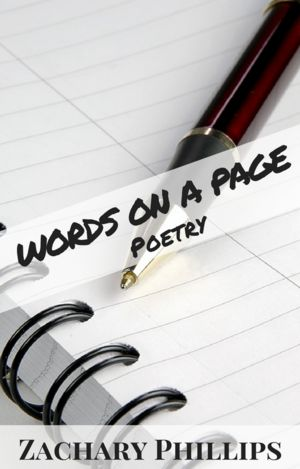 Words on A Page - Poetry Collection — Zachary Phillips