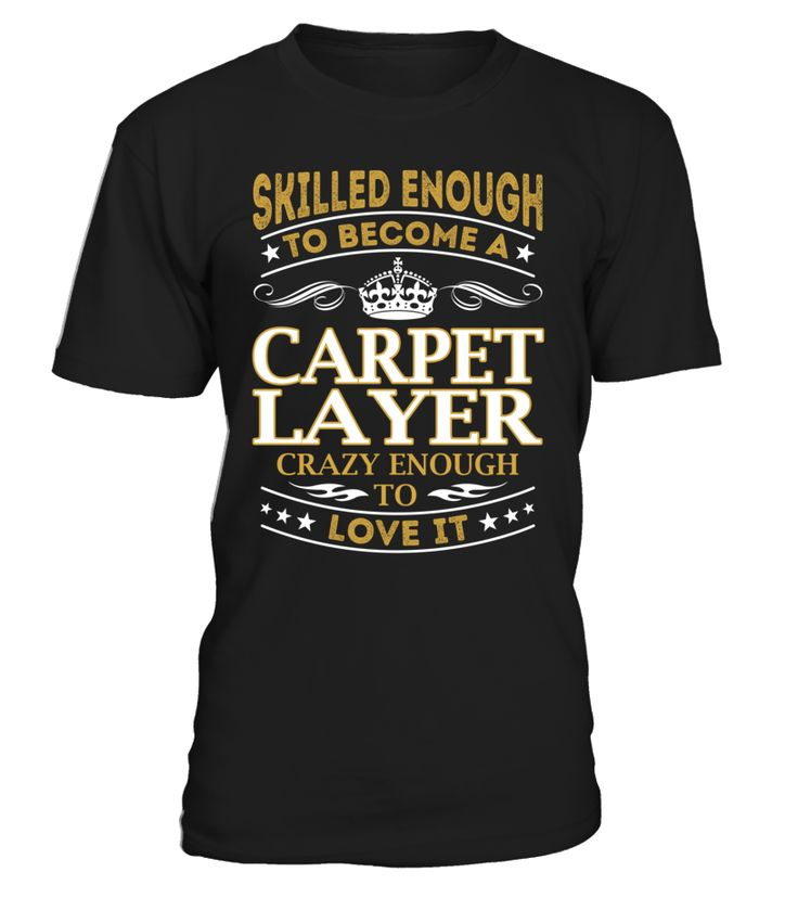 Carpet Layer - Skilled Enough To Become #CarpetLayer