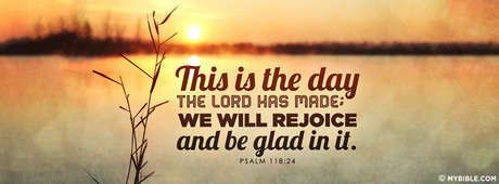 Psalms 118:24 NKJV - This Is The Day. - Facebook Cover Photo