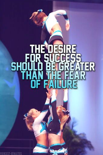 The desire for success should be greater than the fear of failure.