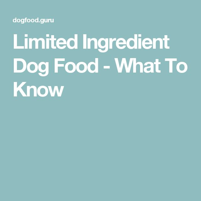 Limited Ingredient Dog Food - What To Know