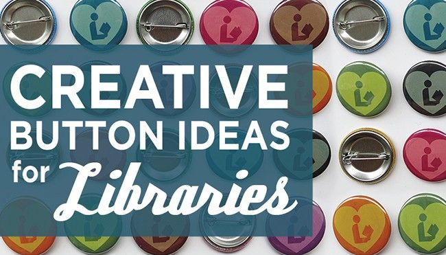 Creating Marketing Ideas for Libraries | Busy Beaver Button Co. Blog