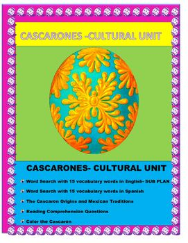 This wonderful Cascarones Cultural unit is the perfect SUB plan before or after Easter break. Cascarones are eggs filled with confetti. A tradition that originated in Europe and that was brought to Mexico by Empress Carlotta , Emperor Maximilian's wife. This unit addresses, the origin, traditions and uses of Cascarones both in Mexico and in the Southwest in United States.