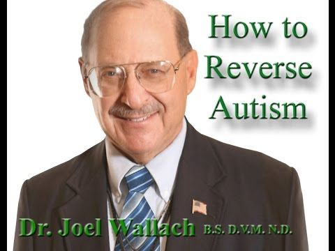 How to Reverse Autism with Dr Joel Wallach - YouTube