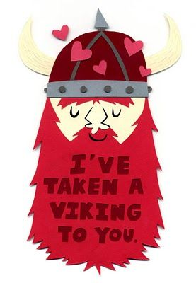 Viking valentine. These would be soo funny for Erik when he starts school and has to pass out Valentines. @Tone G Keys