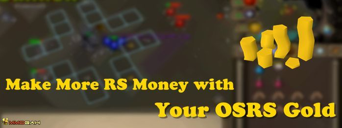 How Spending OSRS Gold Can Earn You More Gold - OSRS Money Making