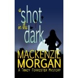 A Shot in the Dark (Kindle Edition)By Mackenzie Morgan