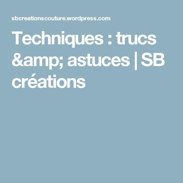 Techniques : trucs & astuces   SB créations