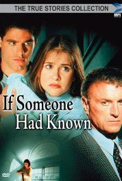 (1995) If Someone Had  Known ....based on true story....