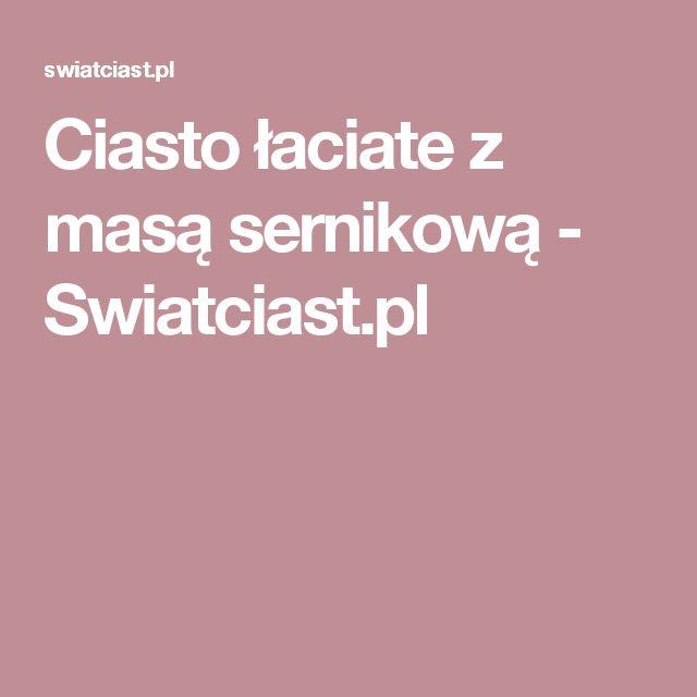 Ciasto łaciate z masą sernikową       -         Swiatciast.pl