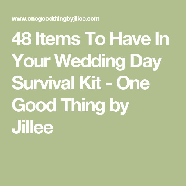 48 Items To Have In Your Wedding Day Survival Kit - One Good Thing by Jillee
