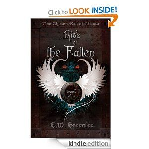 Rise of the Fallen (The Chosen One of Allivar) by E.W. Greenlee. $3.66. Author: E.W. Greenlee. Publisher: The Small Press; 1 edition (September 26, 2011). 211 pages