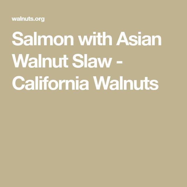 Salmon with Asian Walnut Slaw - California Walnuts