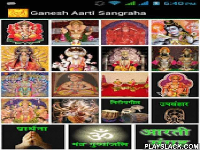 Ganesh Aarti Sangraha  Android App - playslack.com ,  Ganesh Aarti Sangraha is a collection of many popular aartis of various Gods and Goddesses in India. It starts with Ganesh Aarti and ends with a Ganesh Prathana. All aartis are in Marathi, a local language in Maharashtra, India. The list of aartis included in this ebook version is as follows:1. SukhKarta DukhaHarta2. Nana Parimal Durva3. Shendur Lal Chadaho4. Shree Shankar Aarti5. Shree Devi Aarti6. Shree Datta Aarti7. Shree Vithal Aarti…