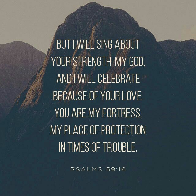 And me? I'm singing your prowess, shouting at cockcrow your largesse, For you've been a safe place for me, a good place to hide. Strong God, I'm watching you do it, I can always count on you— God, my dependable love. Psalm 59 MSG http://bible.com/97/psa.59.16.MSG