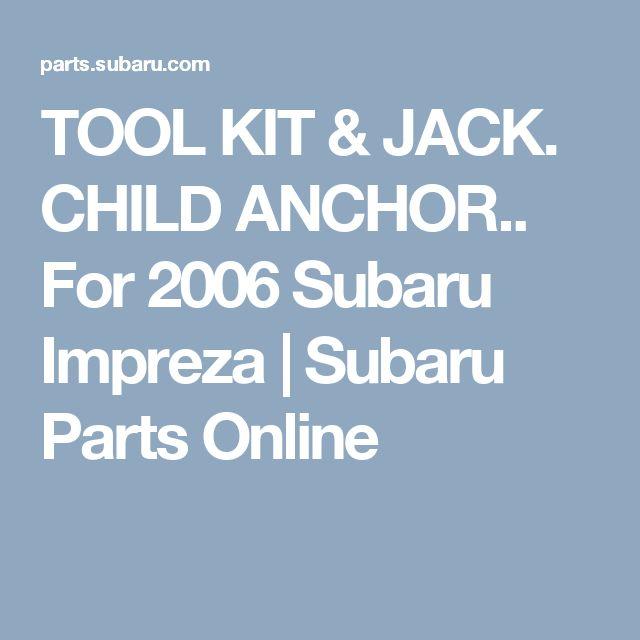 TOOL KIT & JACK. CHILD ANCHOR.. For 2006 Subaru Impreza   Subaru Parts Online
