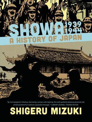 Showa 1939-1944: A History of Japan (Showa: A History of Japan #2) by Shigeru Mizuki, Zack Davisson (Goodreads Author) (Translation)