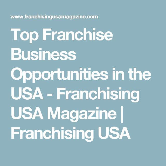 Top Franchise Business Opportunities in the USA - Franchising USA Magazine | Franchising USA
