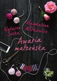 Awaria małżeńska-Socha Natasza, Witkiewicz Magdalena