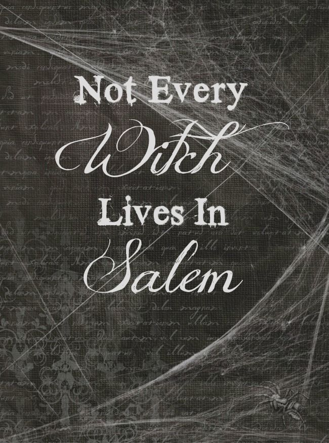 """Free Halloween printable - """"Not Every Witch Lives in Salem"""""""