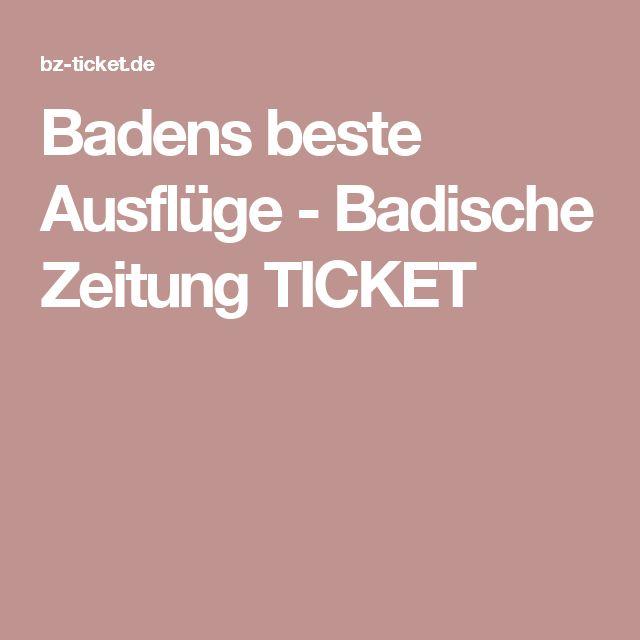 Badens beste Ausflüge - Badische Zeitung TICKET
