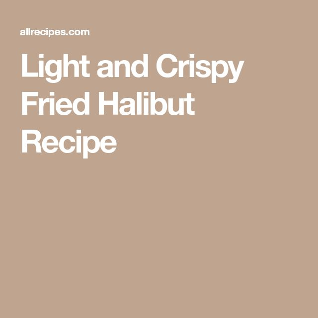 Light and Crispy Fried Halibut Recipe