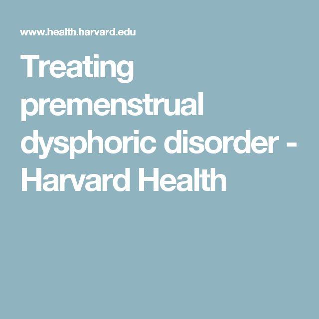 Treating premenstrual dysphoric disorder - Harvard Health