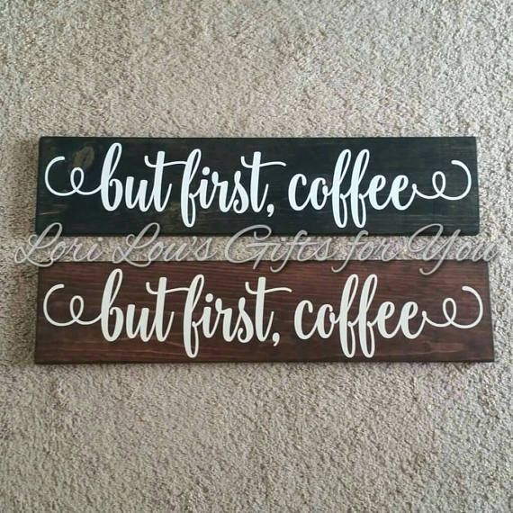 Hey, I found this really awesome Etsy listing at https://www.etsy.com/uk/listing/525830376/but-first-coffee-sign-coffee-sign