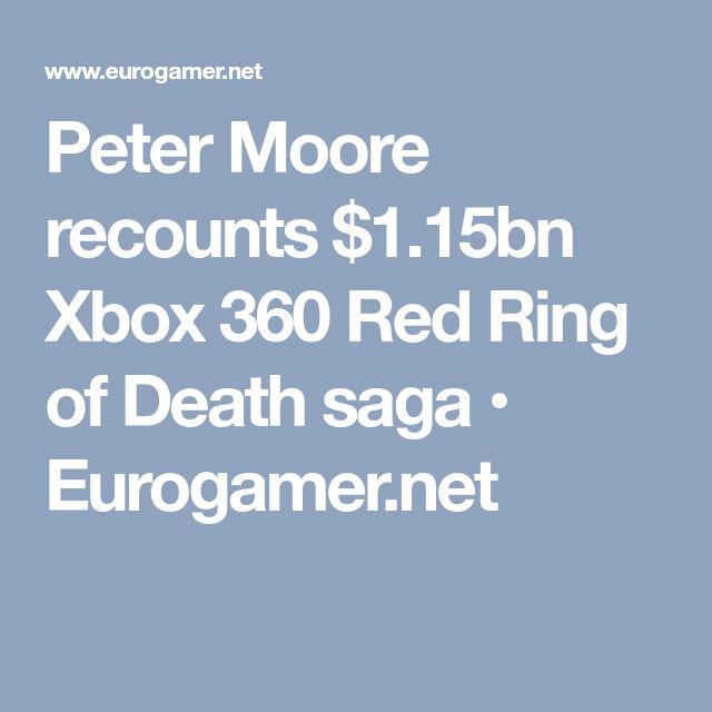 Peter Moore recounts $1.15bn Xbox 360 Red Ring of Death saga • Eurogamer.net
