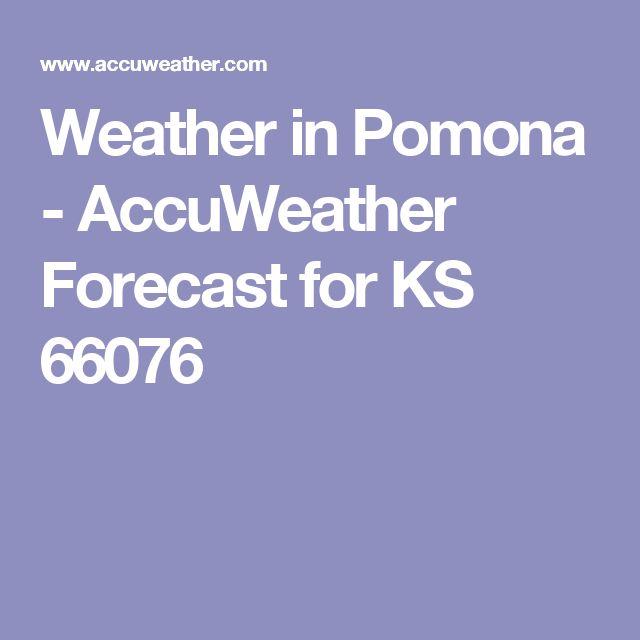 Weather in Pomona - AccuWeather Forecast for KS 66076