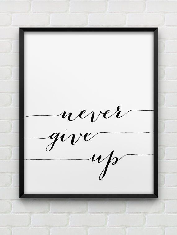 Printable 'never give up' wall art // motivational instant download print // black and white home decor // modern home decor print Home Decor