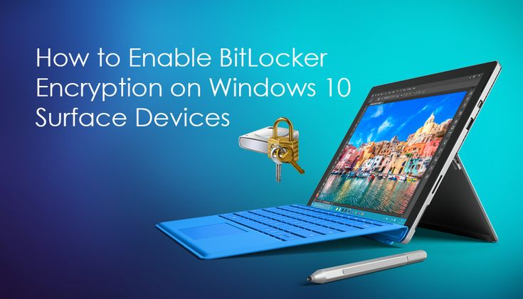 How to Enable BitLocker Encryption on Windows 10 Surface Devices.   ✅ #surface #encryption #windows +Downloadsource.net