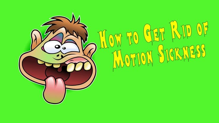 How to #Get #Rid of #Motion #Sickness | Get rid of motion sickness