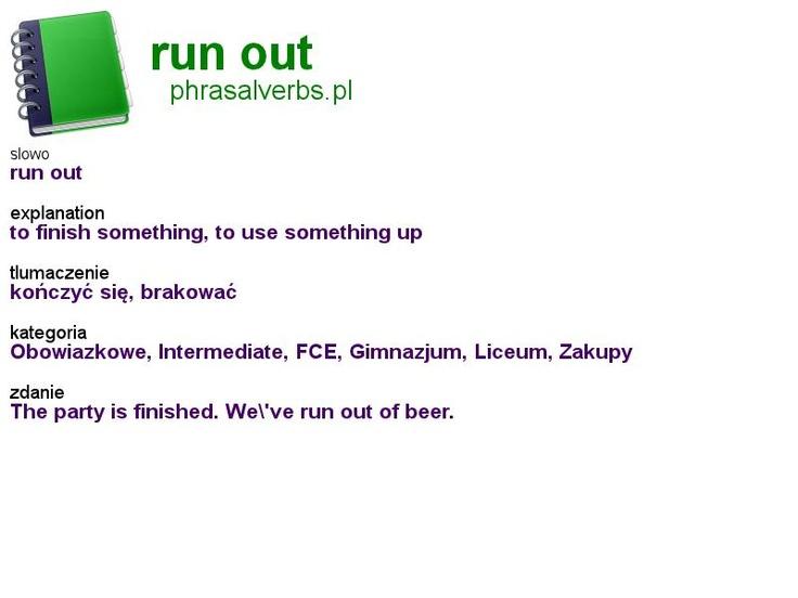 #shopping #phrasalverbs.pl, word: #run out, explanation: to finish something, to use something up, translation: kończyć się, brakować