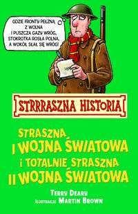 Strrraszna Historia Straszna I wojna światowa i tottalnie straszna II wojna światowa