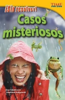 Casos Misteriosos: Sin Resolver! = Mysterious Events by Lisa Greathouse Paperbac