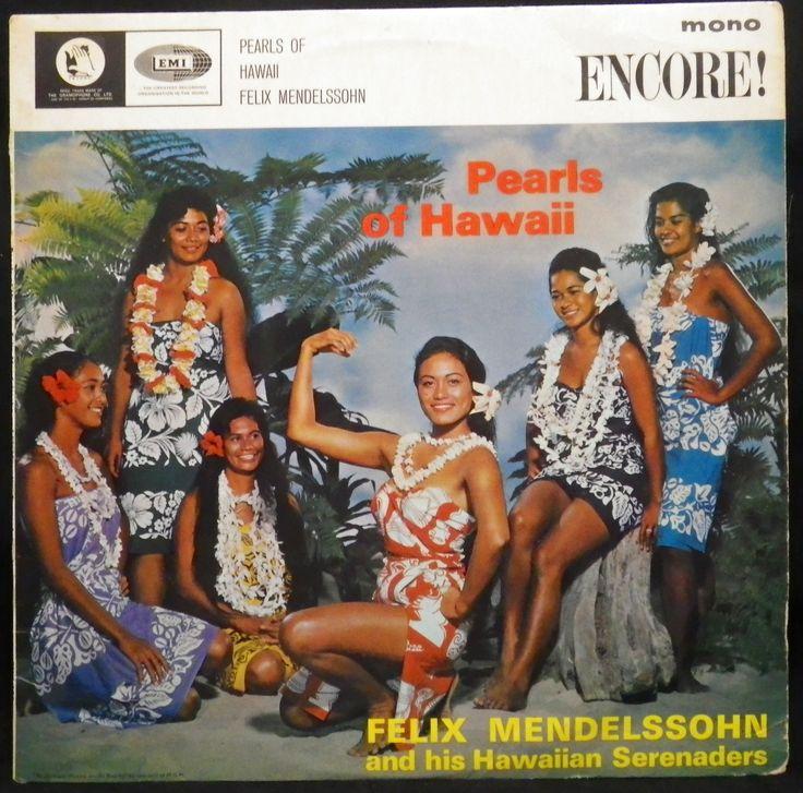 Pearls of Hawaii [by] Felix Mendelssohn & His Hawaiian Serenaders. -Middlesex, England, Encore ENC 199, mono, no date. Hawaiian vinyl record.THAT'S TARITA IN CENTER STAGE !
