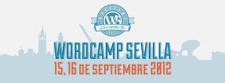 WordCamp Sevilla 2012   15, 16 de Septiembre de 2012