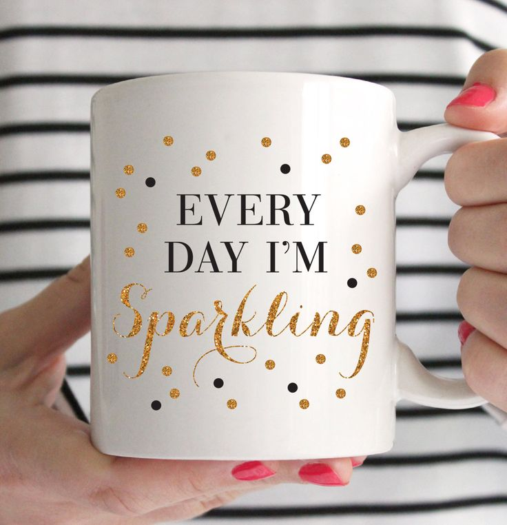 Every Day Iu0027m Sparkling Mug   Inspirational   Sparkle   Coffee Mug   Tea    Gift   Glitter   She Leaves A Little