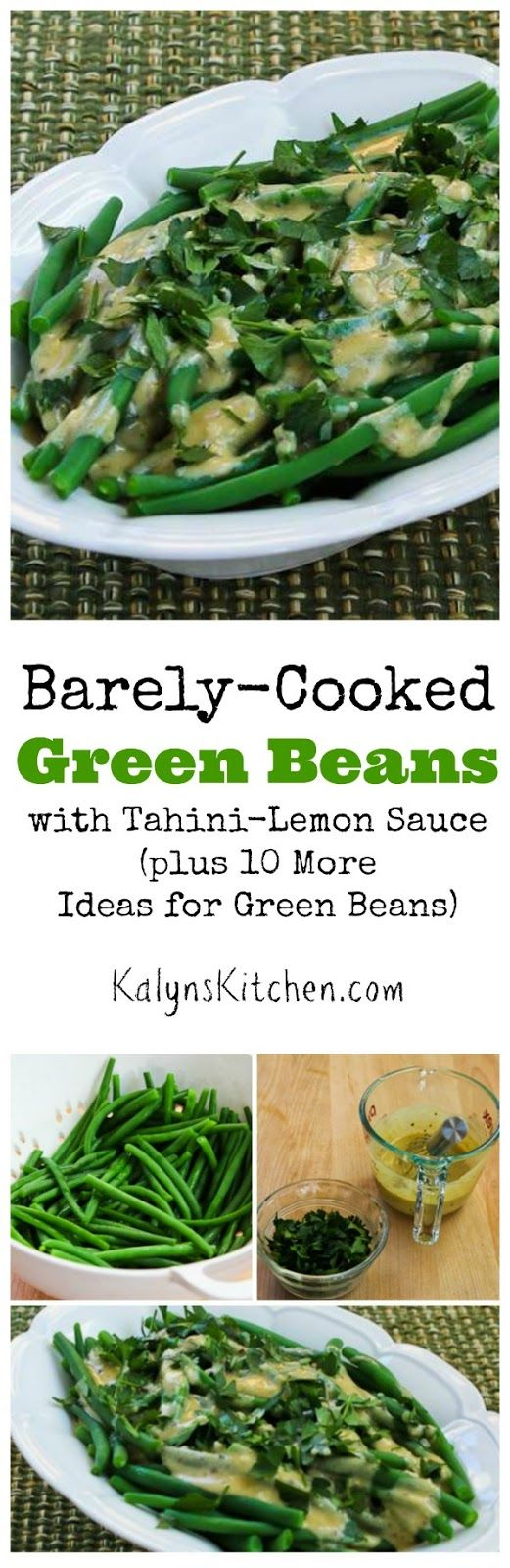 Barely-Cooked Green Beans with Tahini-Lemon Sauce are great for a holiday side dish, plus this post has 10 more amazing green beans recipes! [found on KalynsKitchen.com]