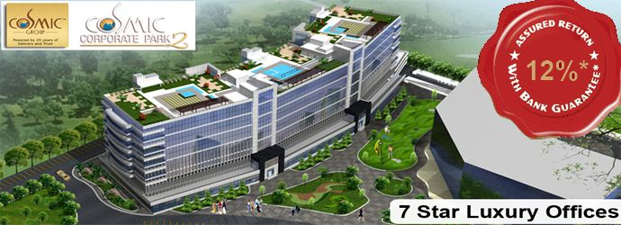 Cosmic Corporate Park 2 - This new commercial project developed by Cosmic Group, located at Sec-140 in Noida, This project is offering 7 Star Luxury Offices with 12%  assured return by Bank