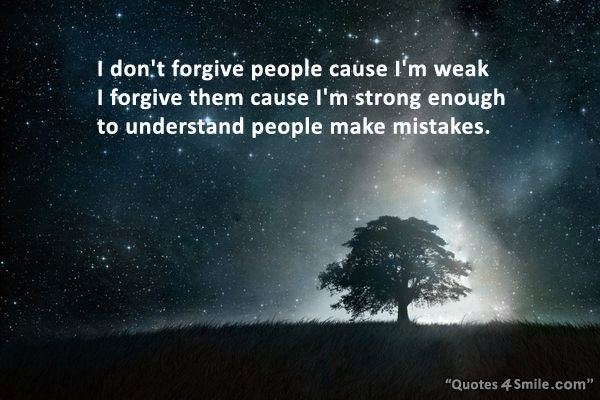 People Make Mistakes and I am Strong To Forgive