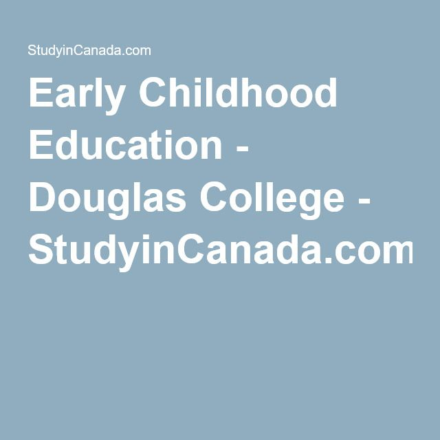 Early Childhood Education - Douglas College - StudyinCanada.com!