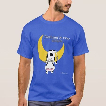 NOTHING IS EVER SIMPLE by Sandra Boynton T-Shirt - tap, personalize, buy right now!