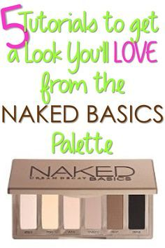 Just bought this palette; now I need to learn to make the most of it! 5 Tutorials Using the Urban Decay Naked Basics Palette