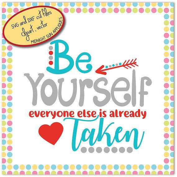 Be yourself everyone else is taken SVGDXFclipart svg