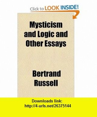 Mysticism and Logic and Other Essays (9781153790413) Bertrand Russell , ISBN-10: 1153790416  , ISBN-13: 978-1153790413 ,  , tutorials , pdf , ebook , torrent , downloads , rapidshare , filesonic , hotfile , megaupload , fileserve